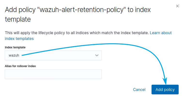 Adding the policy to the wazuh template. Select wazuh from the dropdown Index template menu and then click on Add Policy