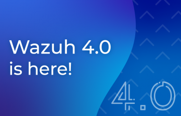 Wazuh 4.0 released