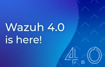 Wazuh 4.0 released