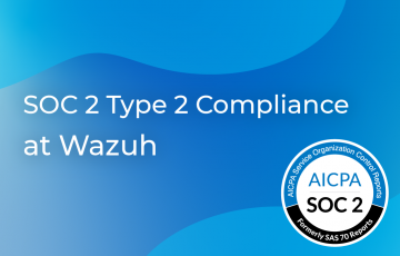 Announcing SOC 2 Type 2 Compliance at Wazuh