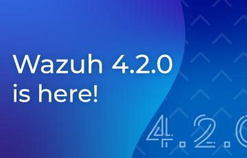 Wazuh 4.2.0 released